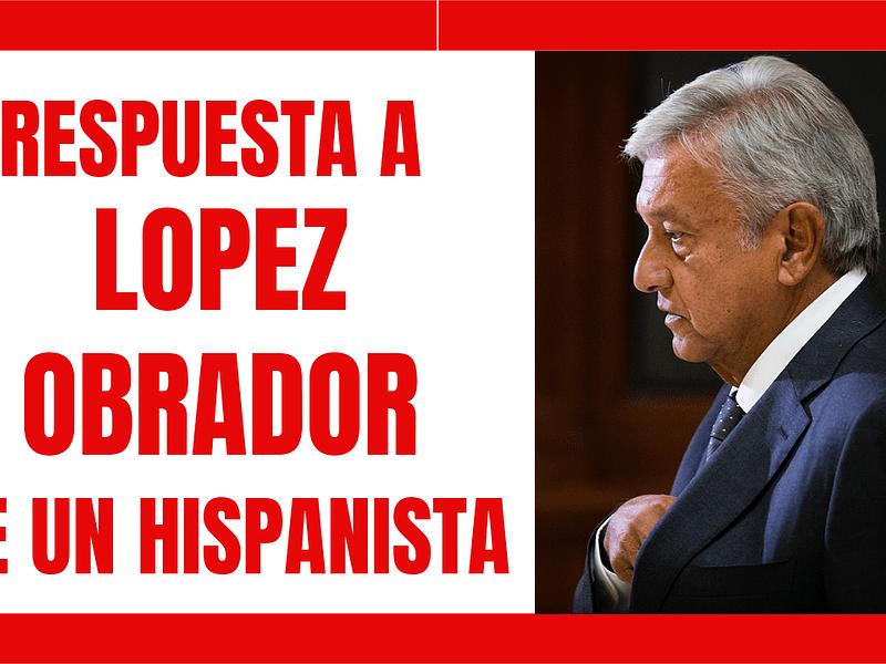 Respuesta a Andrés Manuel López Obrador, presidente de México