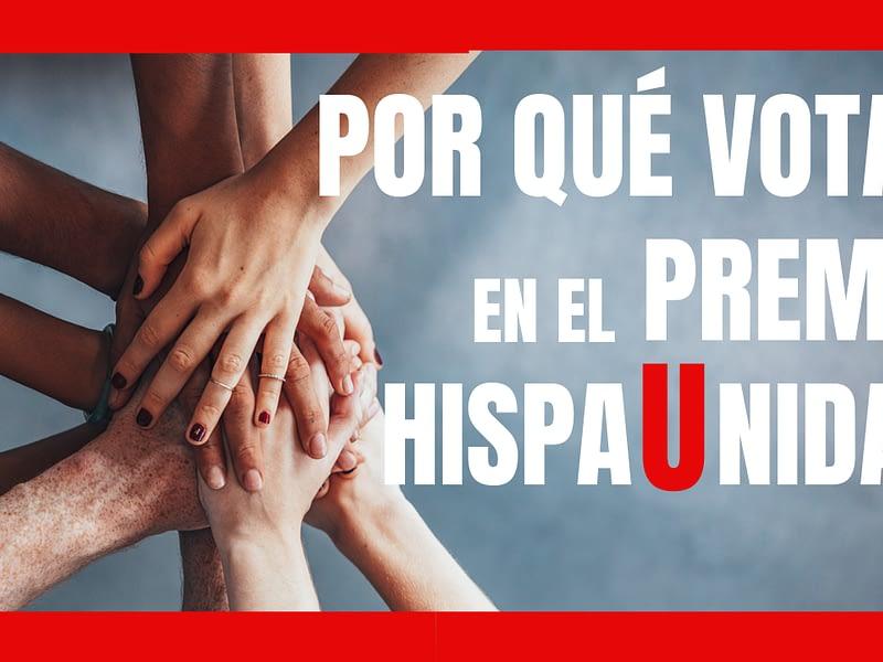 Nuevo video: por qué debes votar en el premio HispaUnidad